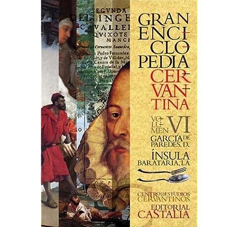 GRAN ENCICLOPEDIA CERVANTINA. Volumen VI. García de Paredes, D. - Ínsula Barataria, La.: Amazon.es: Alvar, Carlos: Libros