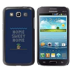 Be Good Phone Accessory // Dura Cáscara cubierta Protectora Caso Carcasa Funda de Protección para Samsung Galaxy Win I8550 I8552 Grand Quattro // Home Sweet Home Quote Art Computer G