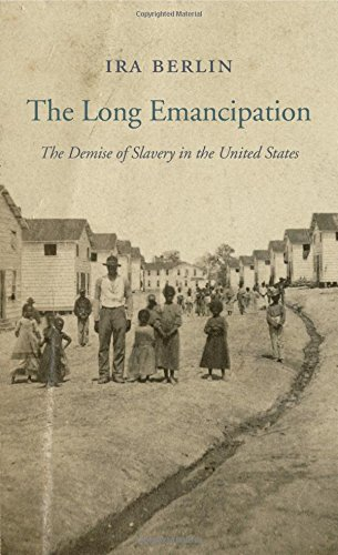The Long Emancipation: The Demise of Slavery in the United States (The Nathan I. Huggins Lectures)