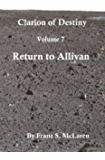 Return to Allivan (Clarion of Destiny Book 7)