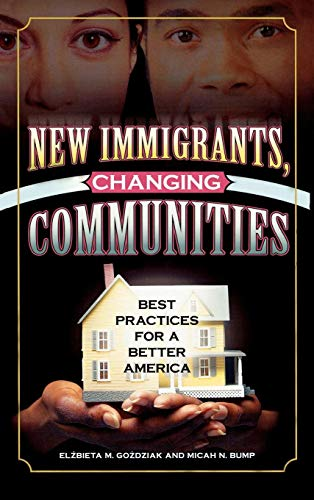 New Immigrants, Changing Communities: Best Practices for a Better America (Program in Migration and Refugee Studies (Harcback)) (Best Practices For Social Work With Refugees And Immigrants)