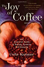 The Joy of Coffee: The Essential Guide to Buying, Brewing, and Enjoying - Revised and Updated