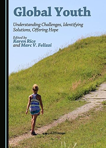 Global Youth: Understanding Challenges, Identifying Solutions, Offering Hope