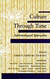img - for Culture Through Time: Anthropological Approaches book / textbook / text book