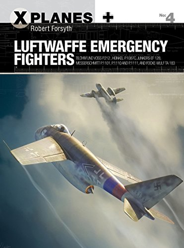 Luftwaffe Emergency Fighters: Blohm & Voss BV P.212, Heinkel P.1087C, Junkers EF 128, Messerschmitt P.1101, Focke-Wulf Ta 183 and Henschel Hs P.135 (X-Planes)