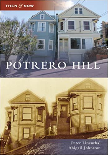 Potrero Hill, CA (TAN) (Then and Now): Peter Linenthal