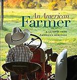 An American Farmer: A Glimpse into America's Heritage