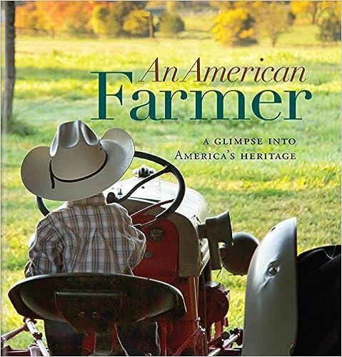 Descargar Torrents An American Farmer: A Glimpse Into America's Heritage Como PDF