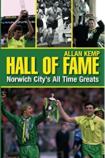 Norwich City's Greatest Games: The Canaries' Fifty Finest Matches