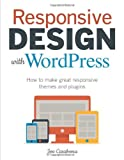 Responsive Design With Wordpress (Voices That Matter)