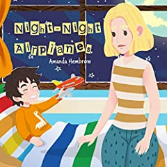 Night-Night Airplanes: (Bedtime Book, Book for Kids 2-5 Years Old, Toddler Book, bedtime books for toddlers) (Sean 4)