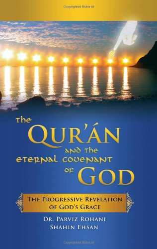 The Qur�an and the Eternal Covenant of God: The Progressive Revelation of God�s Grace