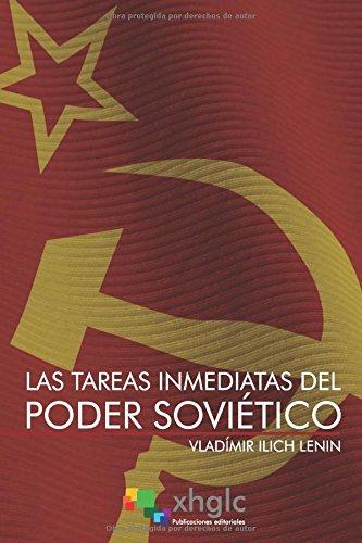 Las tareas inmediatas del Poder Sovietico (Spanish Edition) [Vladimir Ilich Lenin] (Tapa Blanda)