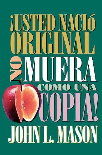 ¡usted Nacio Original, No Muera Como Una Copia! [John Mason] (Tapa Blanda)