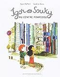 """Afficher """"Les mercredis d'Igor et Souky<br /> Igor et Souky au Centre Pompidou"""""""