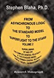 From Asynchronous Logic to the Standard Model to Superflight to the Stars : Volume 2 Superluminal CP and CPT Symmetry, U(4) Complex General Relativity ... Relativity, Kinetic Theory, Thermodynamics, Blaha, Stephen, 0984553053