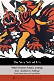 img - for The Very Salt of Life: Welsh Women's Political Writings from Chartism to Suffrage (Honno Classics) by Jane Aaron (2007-10-18) book / textbook / text book