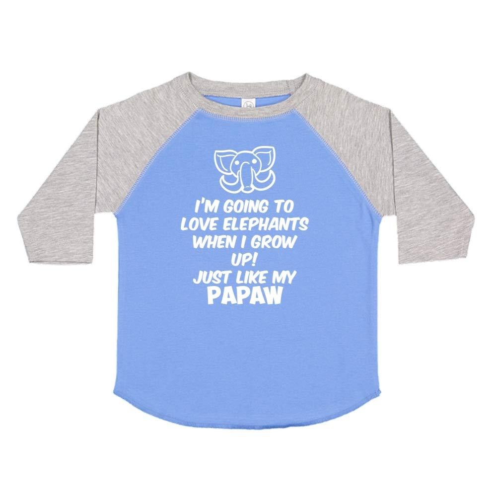 Im Going to Love Elephants When I Grow Up Toddler//Kids Raglan T-Shirt Just Like My Papaw