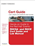 Hands-on Guide to the Red Hat Exams: RHCSA and RHCE Cert Guide and Lab Manual (Certification Guide)