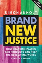 Brand New Justice: How Branding Places and Products Can Help the Developing World, Revised Edition