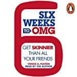 Six Weeks to OMG: Get skinnier than all your friends | Venice A. Fulton