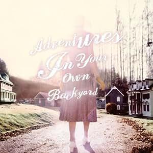 Adventures in Your Own Back Yard (Vinyl)