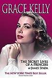 Grace Kelly: The Secret Life of a Princess
