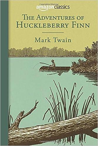 The Adventures of Huckleberry Finn (Amazon Classics Edition ...