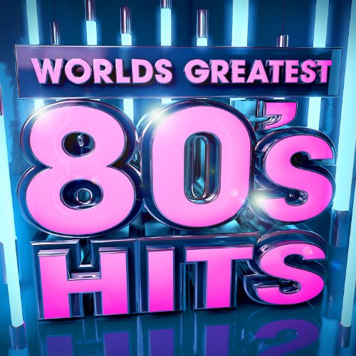 Worlds Greatest 80's Hits - The Only 80s Hits Album You'll Ever Need ! ( Deluxe Version )