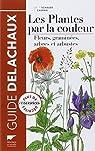Les plantes par la couleur : Fleurs, graminées, arbres et arbustes par Schauer
