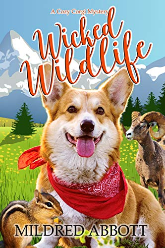 Wicked Wildlife (Cozy Corgi Mysteries Book 8) -