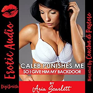 Caleb Punishes Me So I Give Him My Backdoor Audiobook