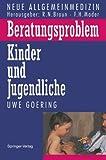 Beratungsproblem Kinder und Jugendliche, Goering, Uwe, 3540566260
