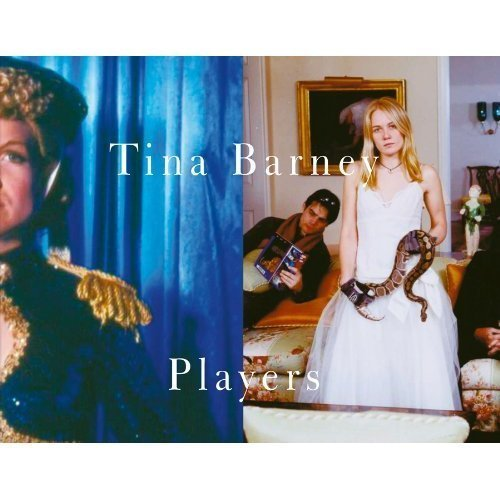 Tina Barney: Players by Tina Barney (2011-01-31)