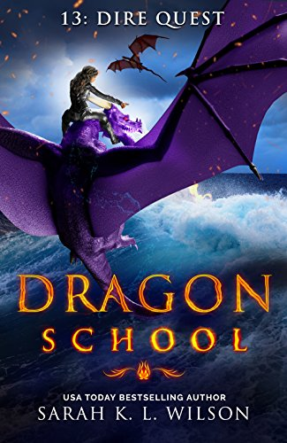 Dragon School: Dire Quest by [Wilson, Sarah K. L.]