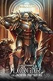 Lorgar: Bearer of the Word (The Horus Heresy: Primarchs)