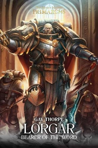 Lorgar: Bearer of the Word (The Horus Heresy: Primarchs) [Gav Thorpe] (Tapa Dura)