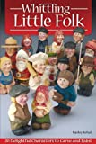 img - for Whittling Little Folk by Harley Refsal (12-Jul-2011) Paperback book / textbook / text book