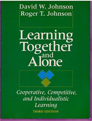 Image result for Learning Together and Alone: Cooperative, Competitive, and Individualistic Learning, 5th Edition by David R. Johnson