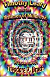 Timothy Leary and the Mad Men of Millbrook, Theodore Druch, 1480194565