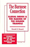 img - for The Burmese Connection: Illegal Drugs and the Making of the Golden Triangle (Studies on the Impact of the Illegal Drug Trade, Vol. 6) book / textbook / text book