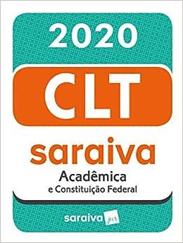 CLT Acadêmica e Constituição Federal - 20ª edição - 2020