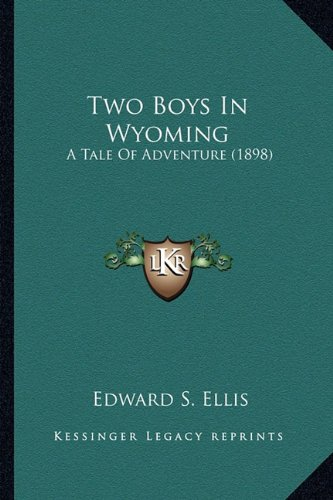Download Two Boys In Wyoming: A Tale Of Adventure (1898) PDF