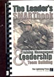 The Leader's Smartbook : Training Management, Leadership and Team Building, Wade, Norman M., 0967574838