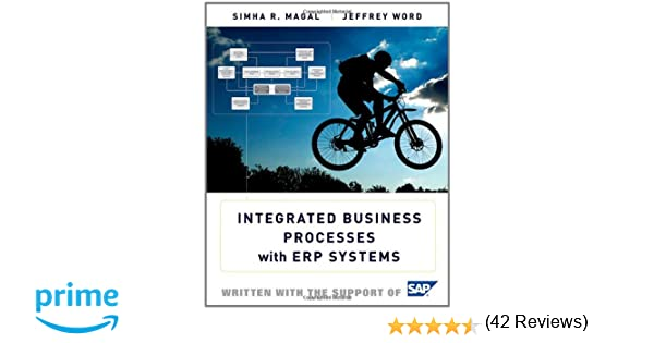 Integrated Business Processes with ERP Systems: Simha R. Magal ...