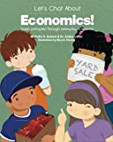 img - for Let's Chat About Economics!: basic principles through everyday scenarios book / textbook / text book