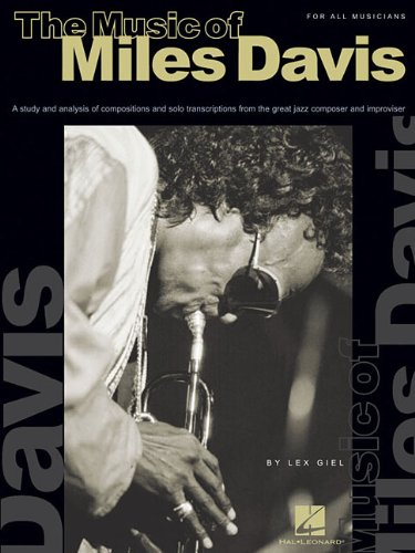 - The Music of Miles Davis: A Study & Analysis of Compositions & Solo Transcriptions from the Great Jazz Composer and Improvisor