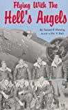 Flying with the Hell's Angels, Samuel P. Fleming and Ed Y. Hall, 0962216615