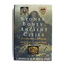 Stones, Bones, and Ancient Cities