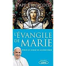 L'Évangile de Marie: Pour un jubilé de miséricorde